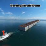 ベーリング海峡ダムとは:悪夢の計画に迫る!